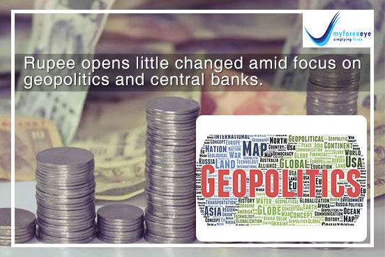 Rupee opens little changed amid focus on geopolitics and central banks