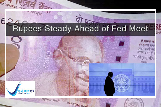 Rupee Steady Ahead of Fed Meet