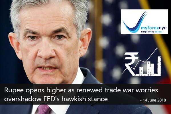 Rupee opens higher as renewed trade war worries overshadow FED's hawkish stance