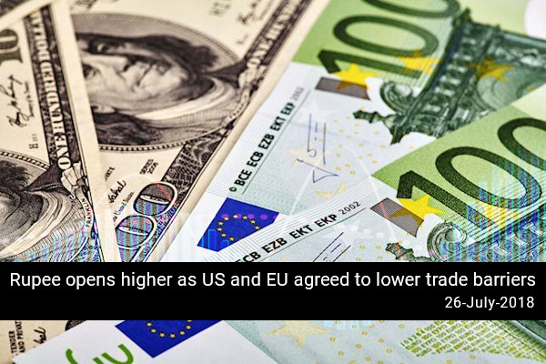 Rupee opens higher as US and EU agreed to lower trade barriers