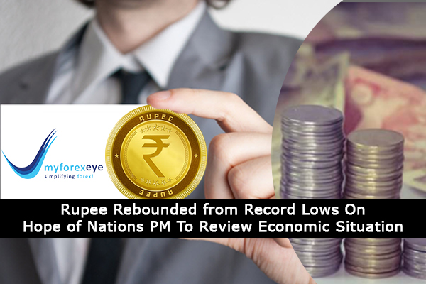 Rupee Rebounded from Record Lows On Hope of Nations PM To Review Economic Situation