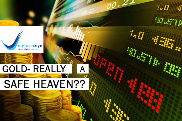 Gold- Really a safe heaven??