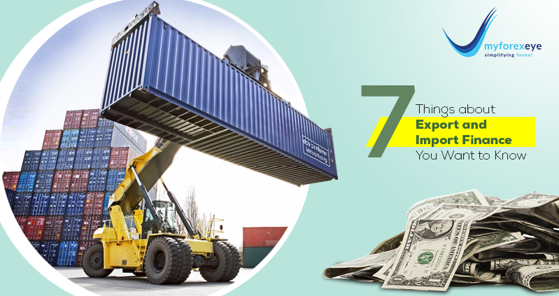 7 Things about Export and Import Finance You Want to Know