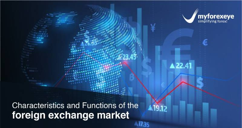 Characteristics and Functions of the Foreign Exchange Market