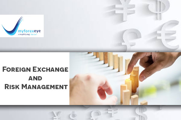 What is Foreign Exchange and Risk Management?