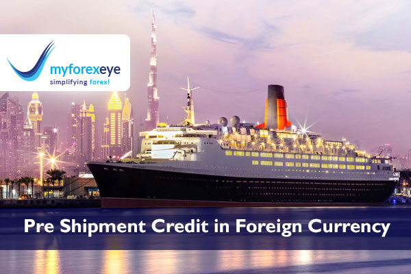 PRE-SHIPMENT CREDIT IN FOREIGN CURRENCY (PCFC)