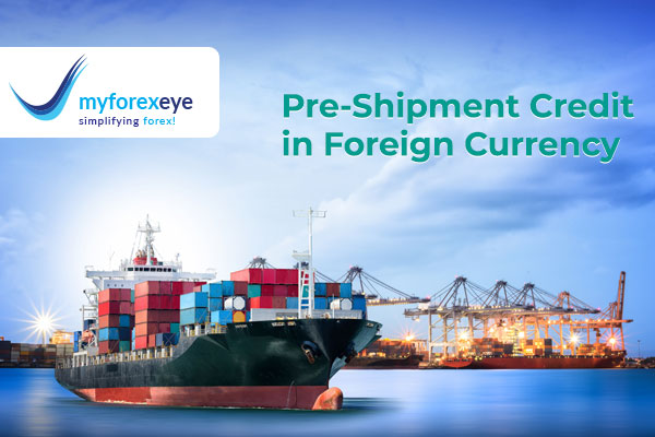 Pre-Shipment Credit in Foreign Currency